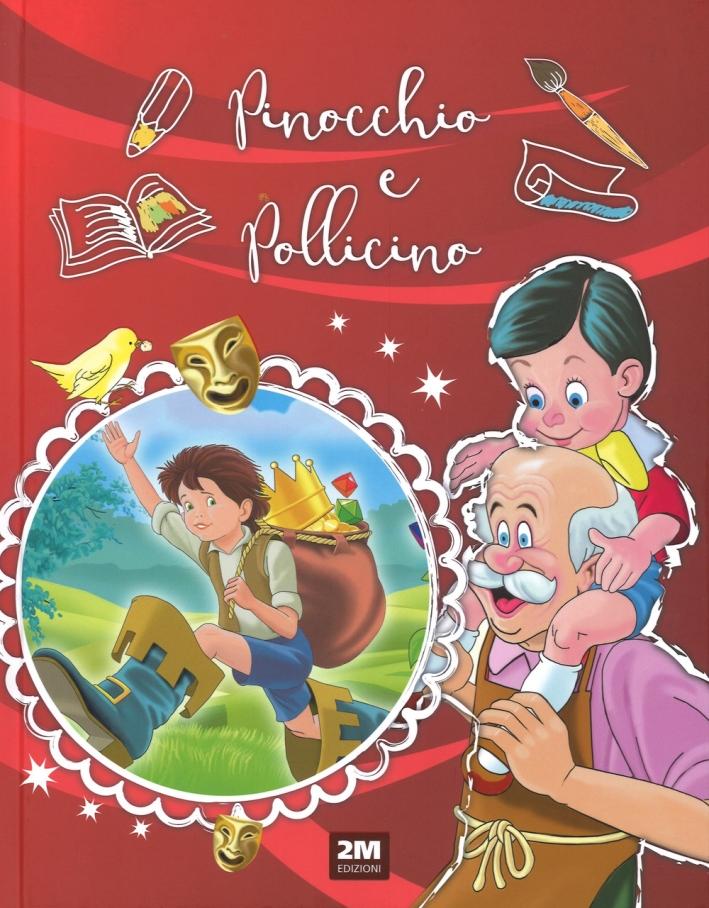 Pinocchio e Pollicino. Ediz. a colori