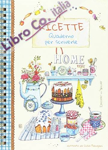 Ricette. Quaderno per scriverle. Home sweet home