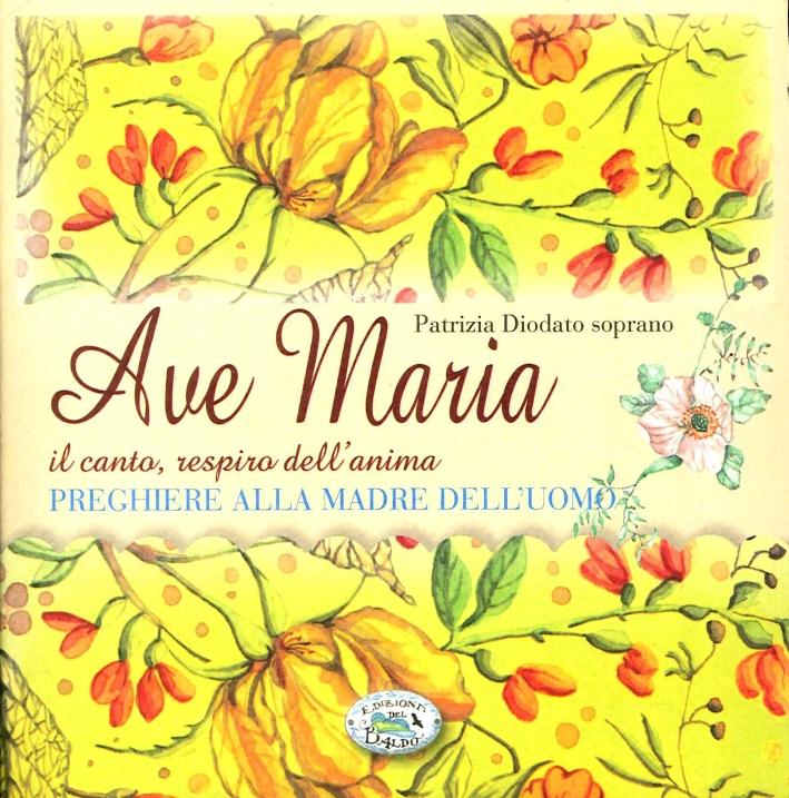 Ave Maria. Il canto, respiro dell'anima. CD-ROM.