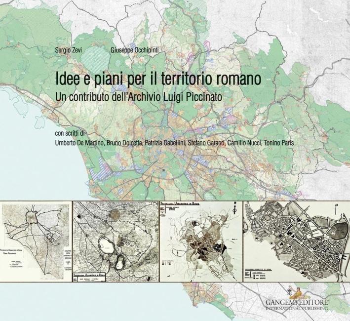 Idee e piani per il territorio romano. Un contributo dell'Archivio Luigi Piccinato.