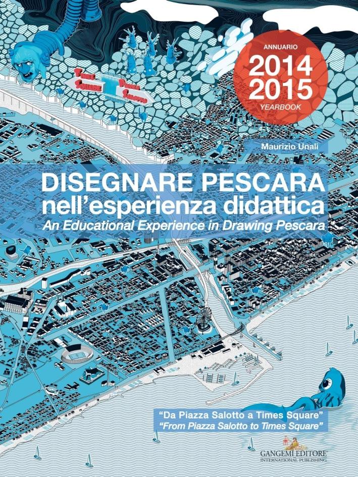Disegnare Pescara nell'esperienza didattica. Da Piazza Salotto a Times Square. Ediz. italiana e inglese