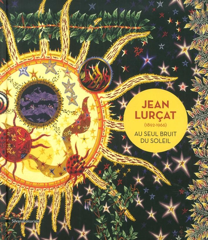 Jean Lurcat (1892-1966). Au Seul Bruit Du Soleil