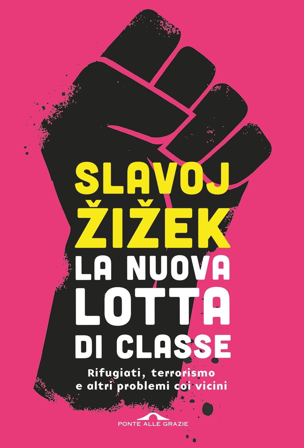 La nuova lotta di classe.