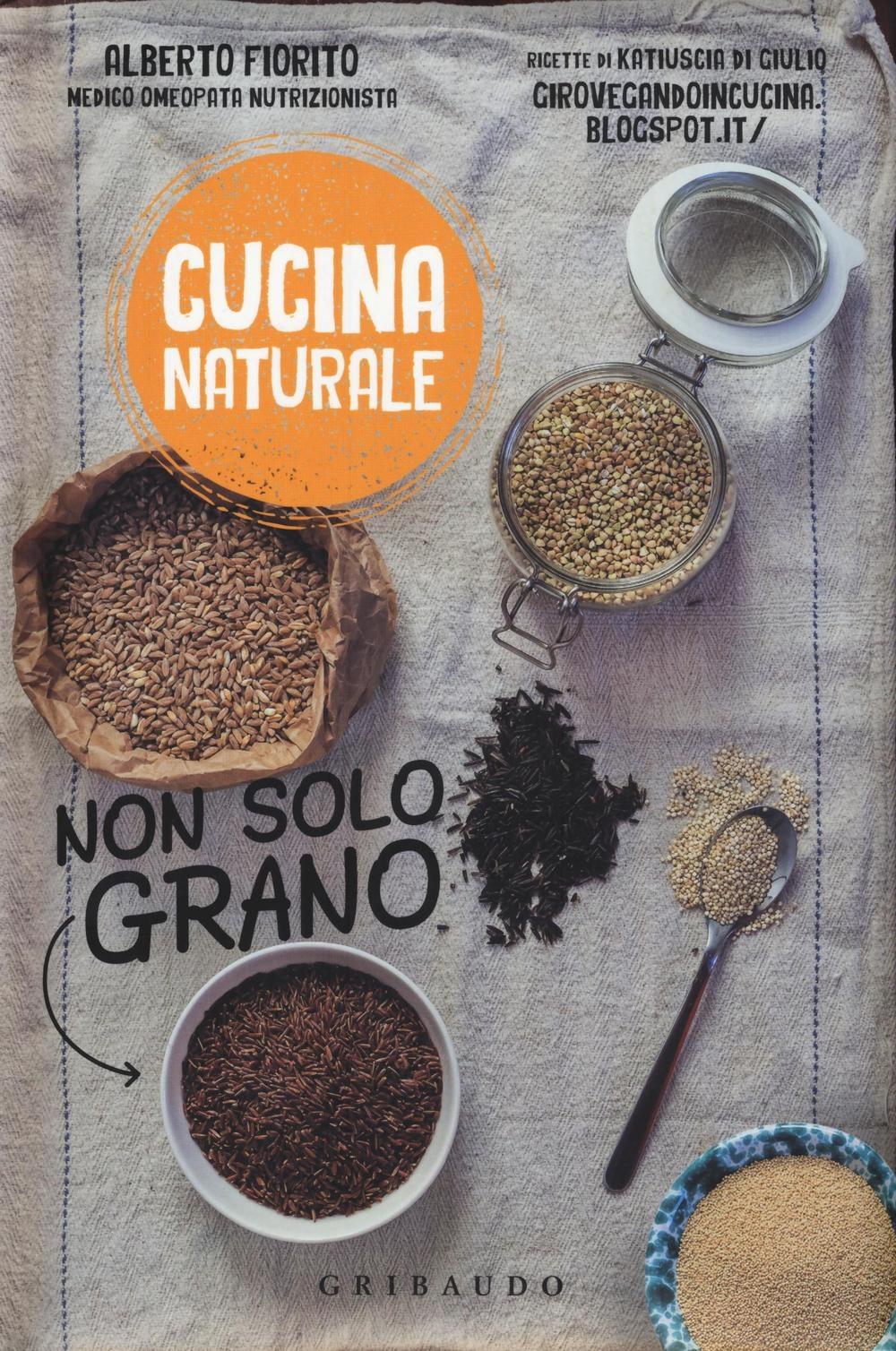 Cucina naturale. Non solo grano.