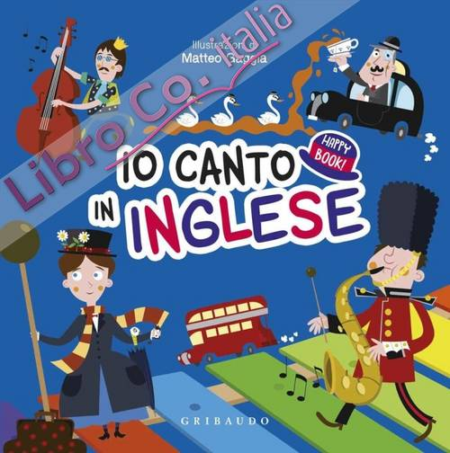 Io canto in inglese. Happy book. Ediz. illustrata. Con CD Audio