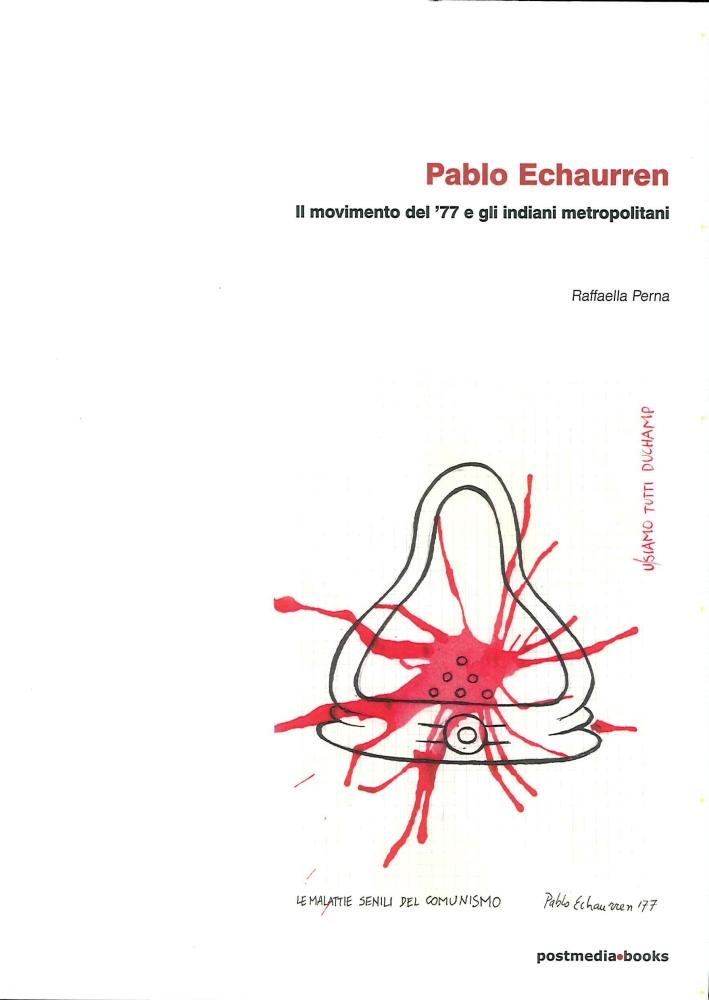 Pablo Echaurren. Il Movimento del 77 e gli Indiani Metropolitani.
