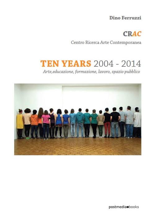CRAC Centro Ricerca Arte Contemporanea. Arte, educazione, formazione, lavoro, spazio pubblico.