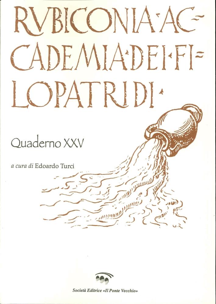 Rubiconia Accademia dei Filopatridi. Quaderno XXV