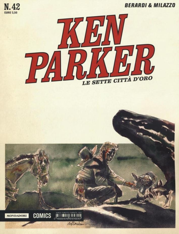 Le sette città d'oro. Ken Parker classic. Vol. 42.