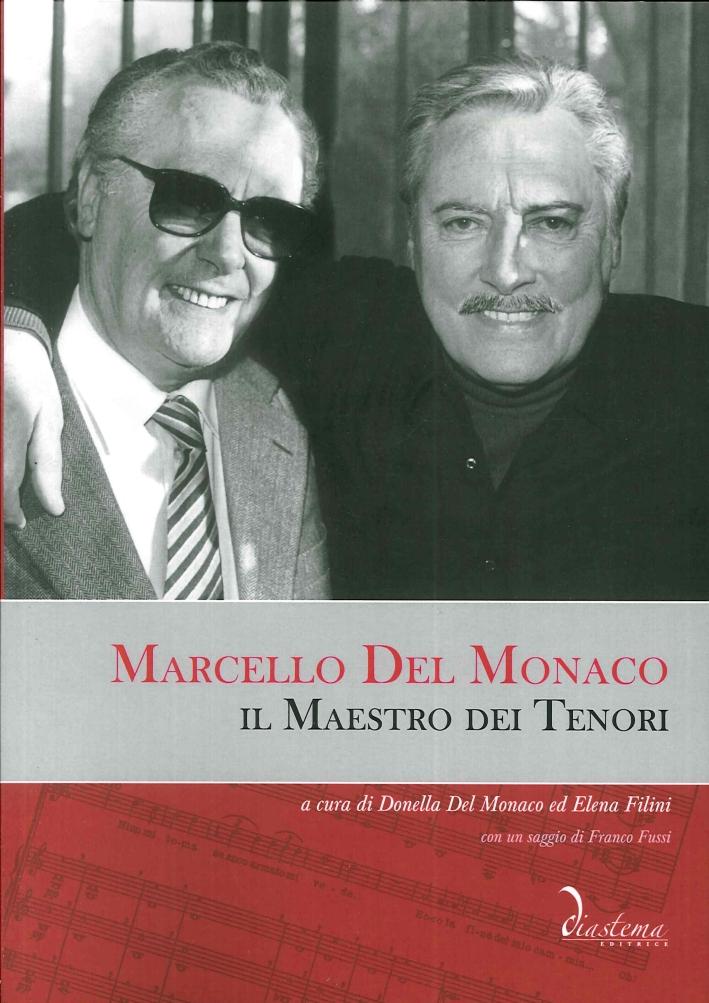 Marcello del Monaco. Il Maestro dei Tenori. [Con 2 CD Audio].
