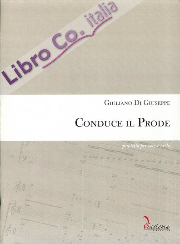 Conduce il Prode. Quintetto per Voce e Archi. Partitura Completa di Parti Staccate (Voce, Violini, Contrabbasso).