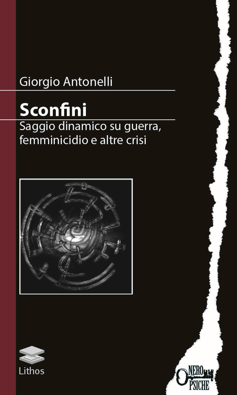 Sconfini. Saggio Dinamico Su Guerra, Femminicidio e Altre Crisi.