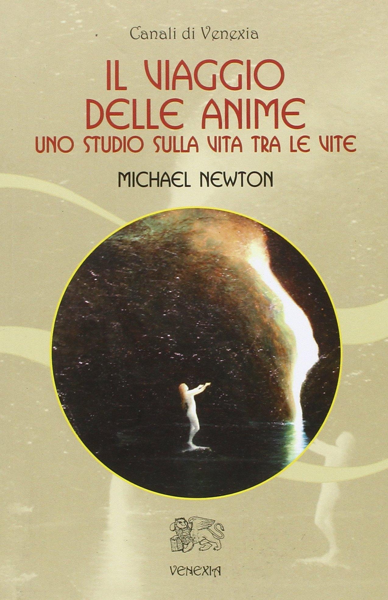 Il Viaggio delle Anime. Uno Studio sulla Vita tra le Vite.