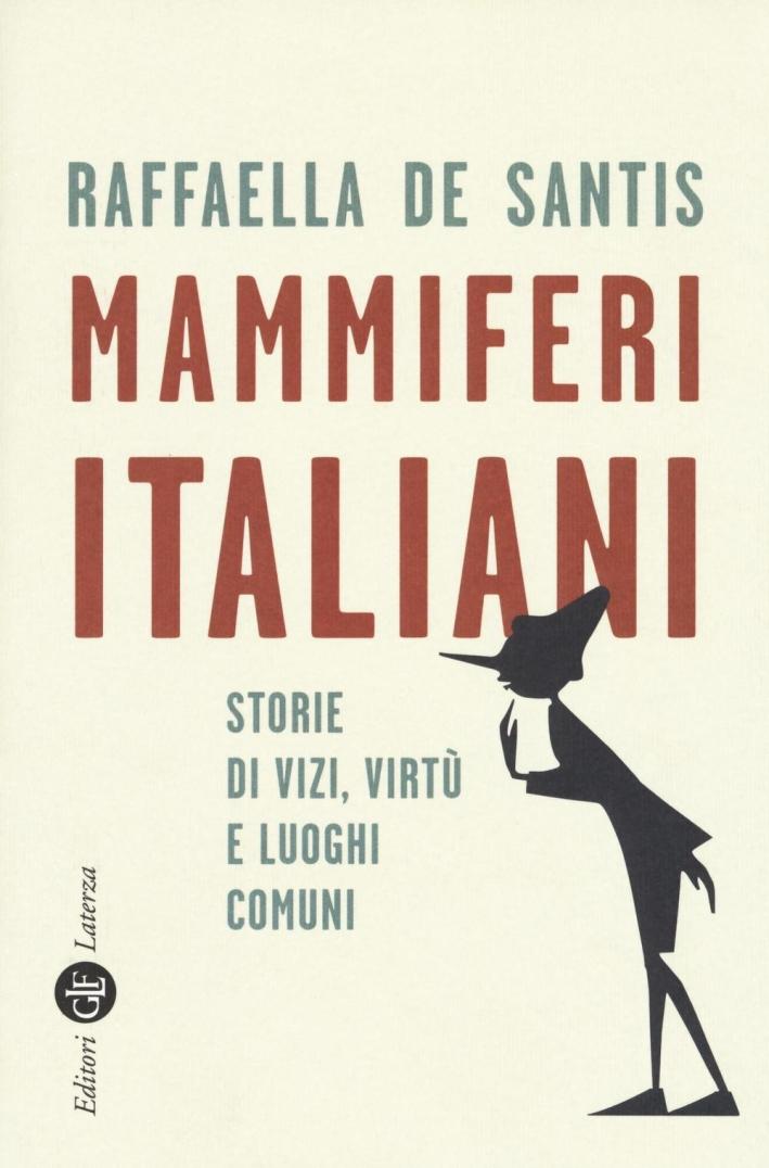 Mammiferi italiani. Storie di vizi, virtù e luoghi comuni.