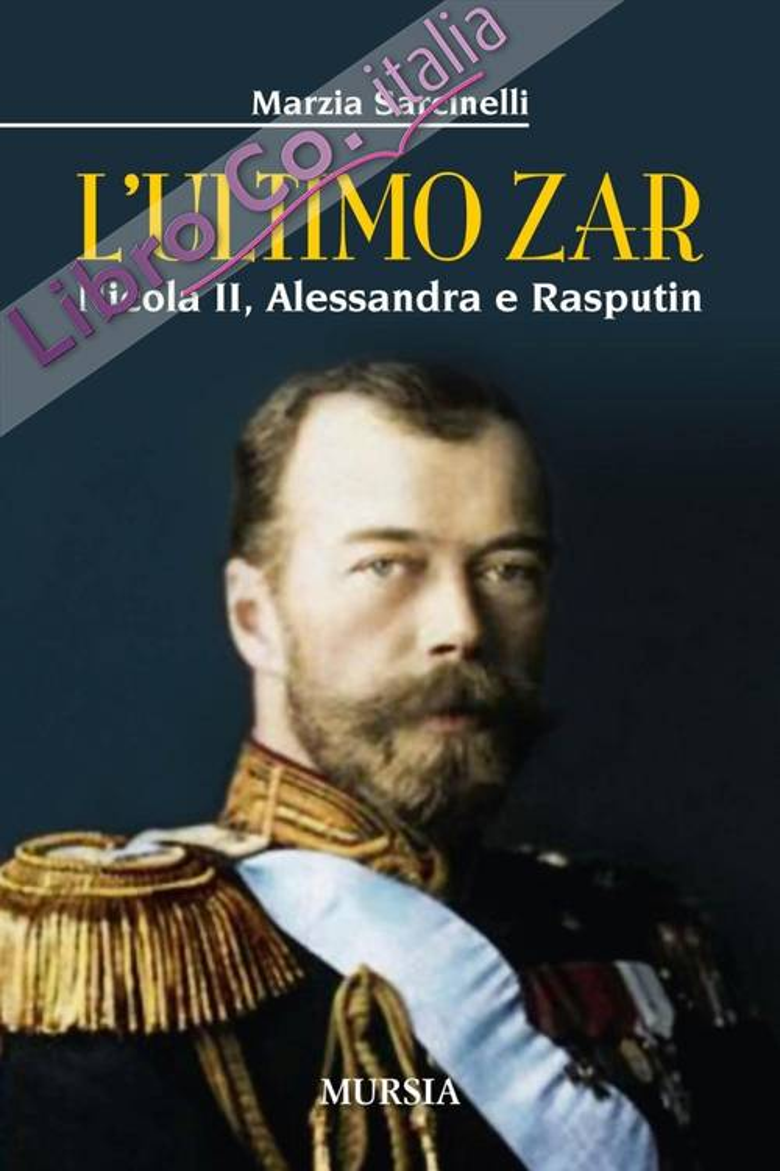 L'ultimo zar. Nicola II, Alessandra e Rasputin.