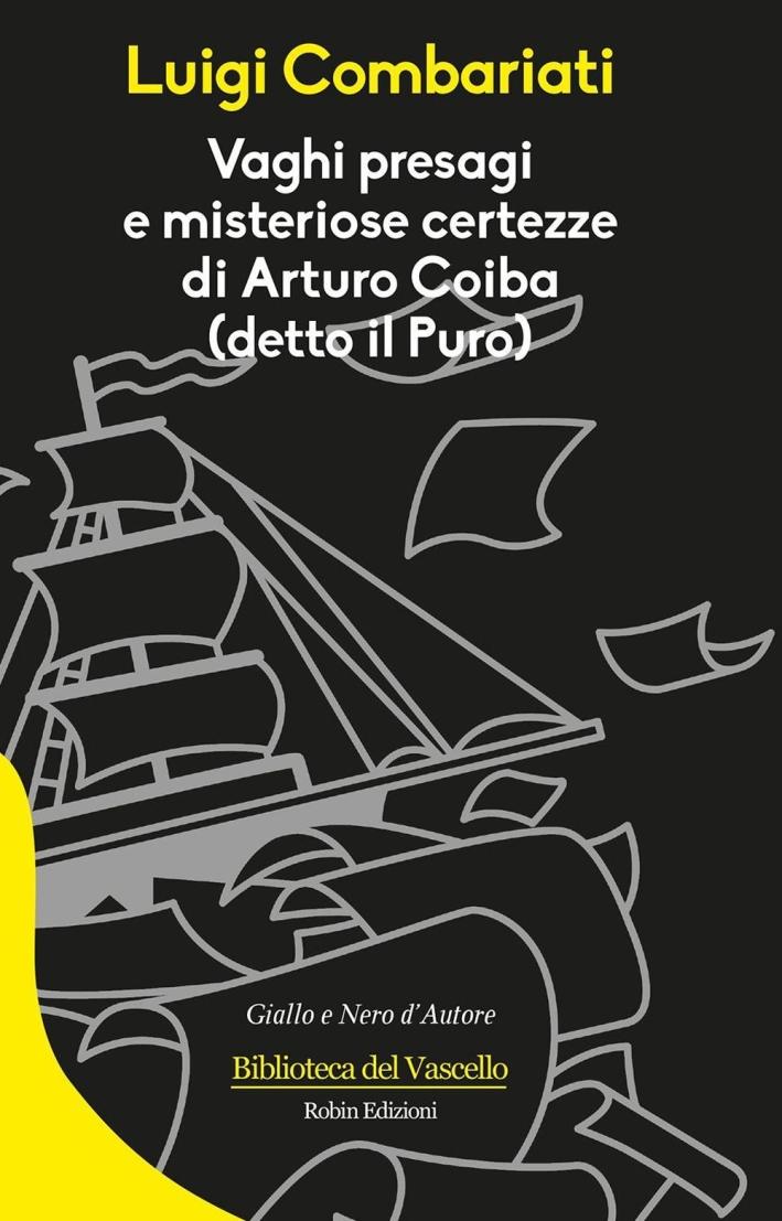 Vaghi presagi e misteriose certezze di Arturo Coiba.