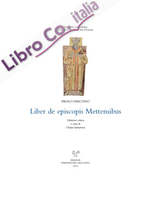 Liber de episcopis Mettensibus. Testo latino a fronte
