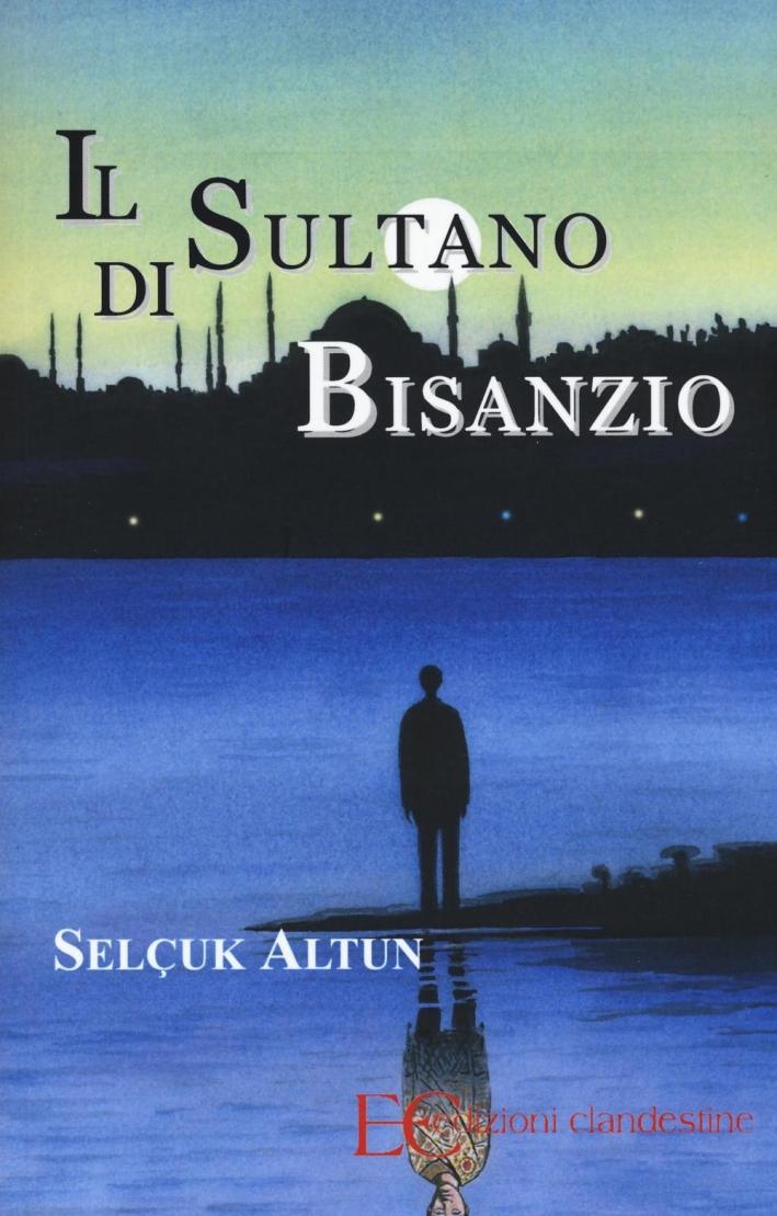Il sultano di Bisanzio.