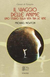 Il Viaggio delle Anime. Uno Studio sulla Vita tra le Vite