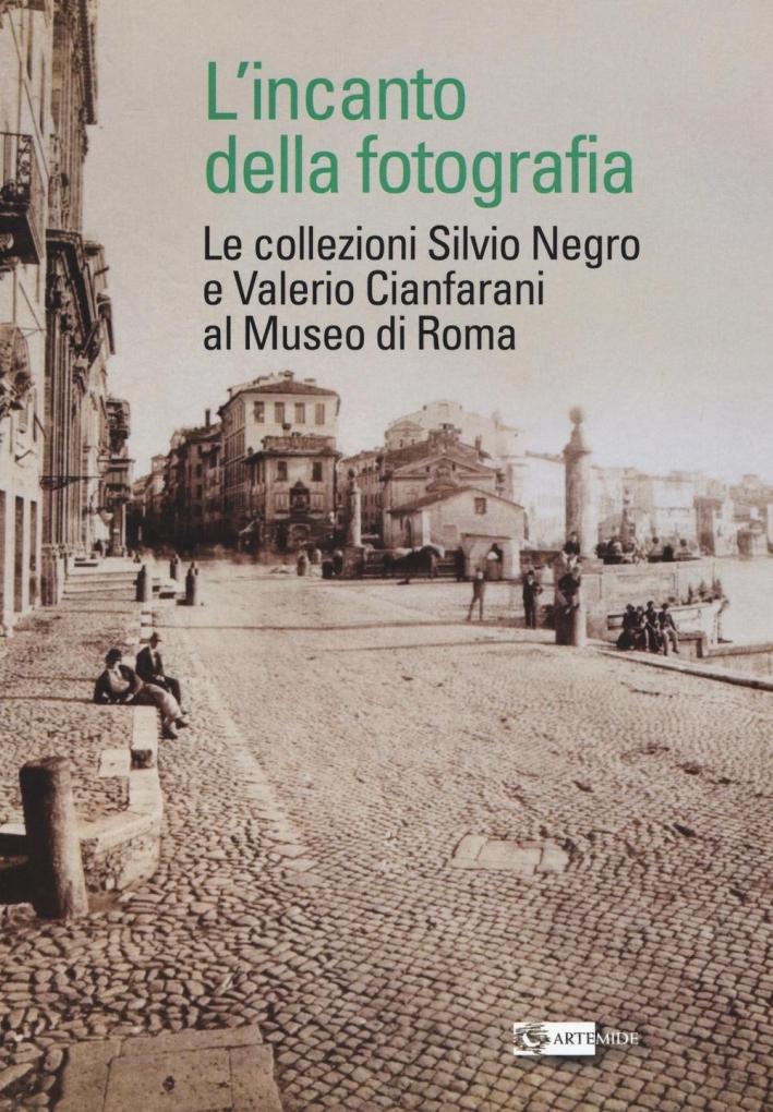 L'Incanto della Fotografia. Le Collezioni Silvio Negro e Valerio Cianfarani al Museo di Roma