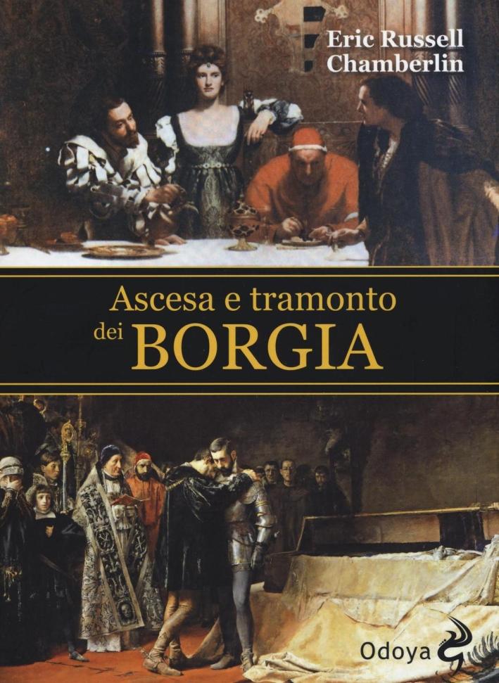 Ascesa e tramonto dei Borgia