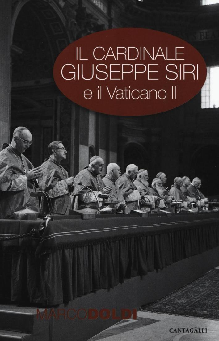 Il Cardinale Giuseppe Siri e il Vaticano II. L'Impegno per il Rinnovamento della Chiesa.