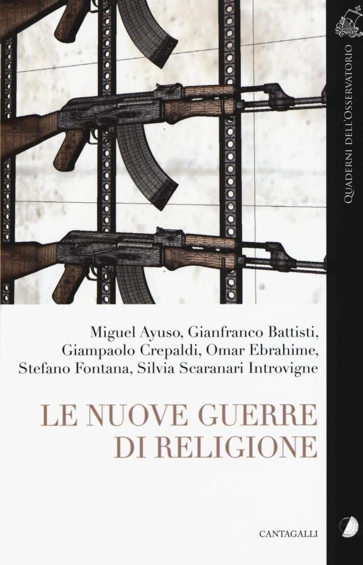 Le Nuove Guerre di Religione.
