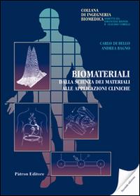 Biomateriali. Dalla scienza dei materiali alle applicazioni cliniche.