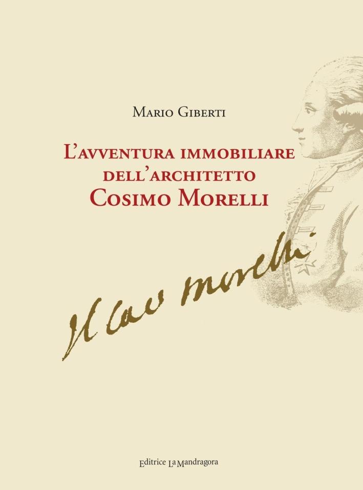 L'avventura immobiliare dell'architetto Cosimo Morelli.