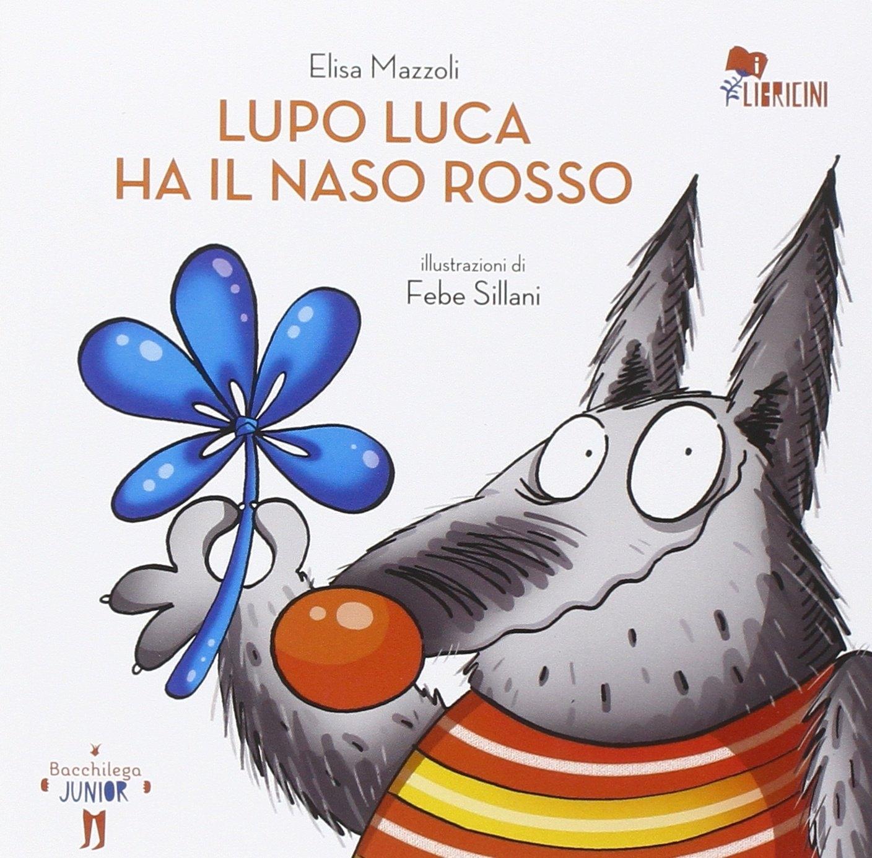 Lupo Luca ha il naso rosso.