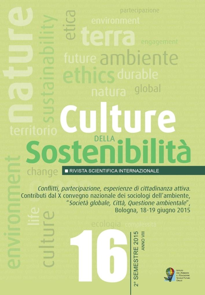 Culture della sostenibilità. Conflitti, partecipazione, esperienze di cittadinanza... Contributi dal 10° Convegno... (Bologna, 18-19 giugno 2015). Ediz. multilingue.
