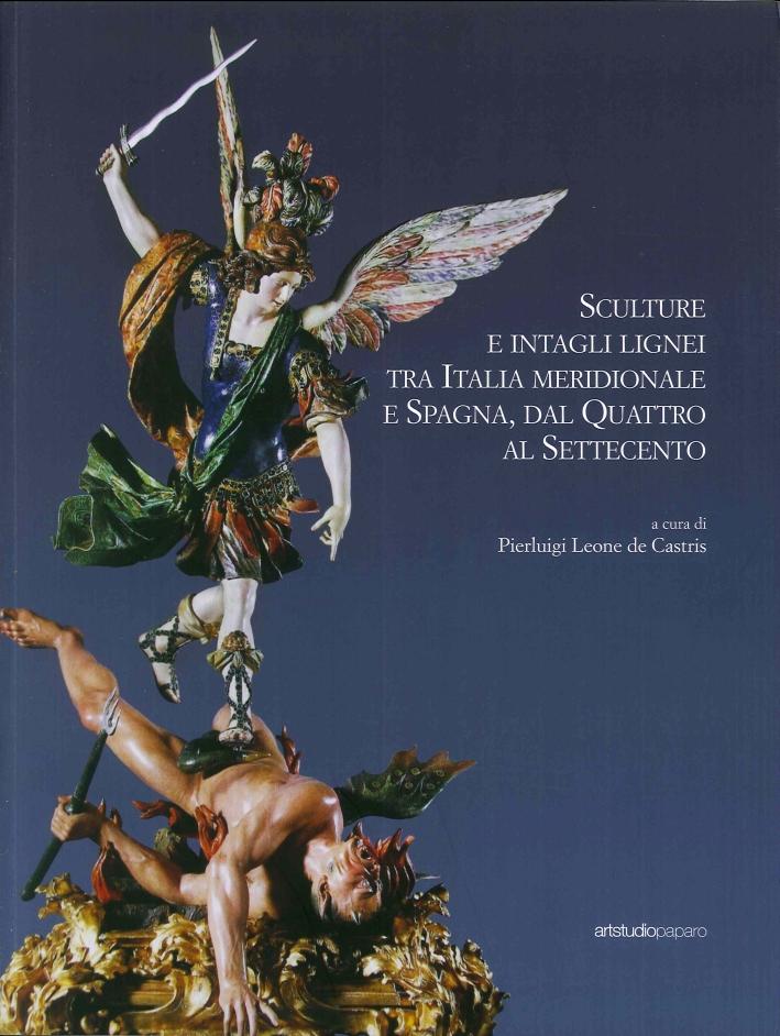 Sculture e intagli lignei tra Italia Meridionale e Spagna, dal Quattro al Settecento.