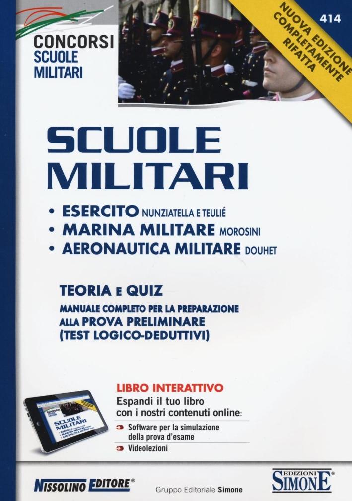 Scuole Militari. Esercito, Marina, Aeronautica. Teoria e Quiz.