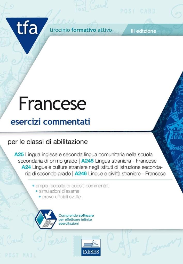 TFA. Francese per le classi A25 (A245), A24 (A246). Esercizi commentati. Con software di simulazione.