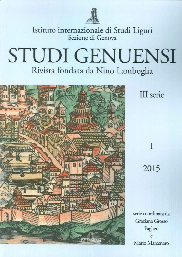 Studi Genuensi. Rivista Fondata Da Nino Lamboglia. III Serie, 2015. Vol. 1.