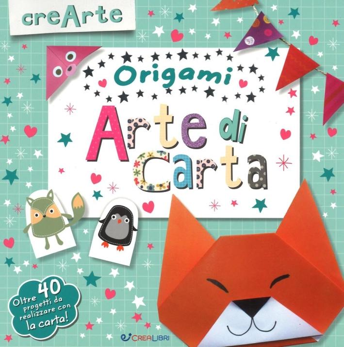 Arte di carta. Origami. Con adesivi. Ediz. illustrata