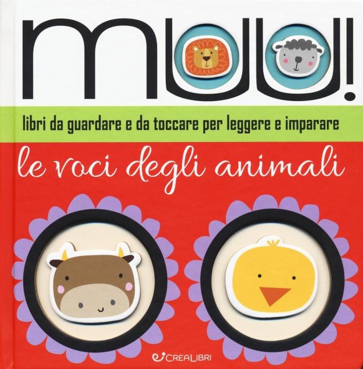 Muu! Le voci degli animali. Ediz. illustrata