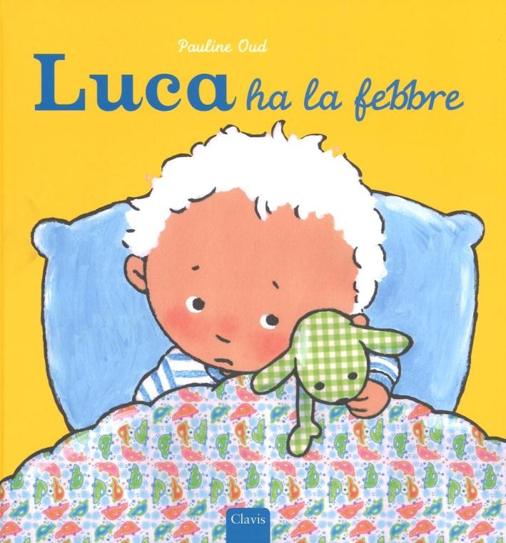 Luca ha la febbre.