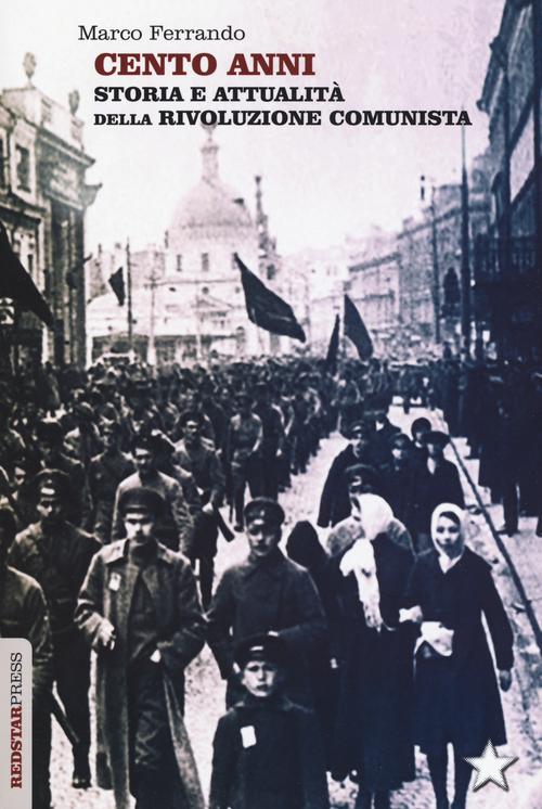 A cento anni dalla Rivoluzione d'Ottobre.