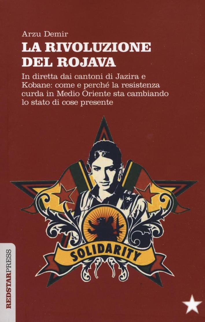 La Rivoluzione del Rojava.