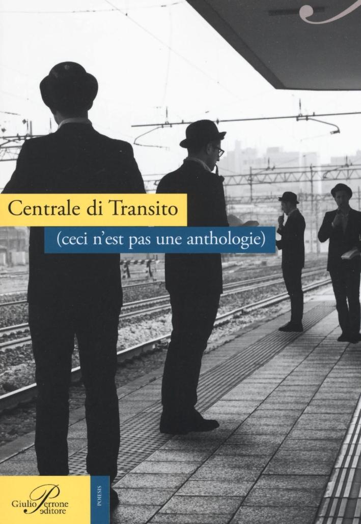Centrale di transito (ceci n'est pas une anthologie)
