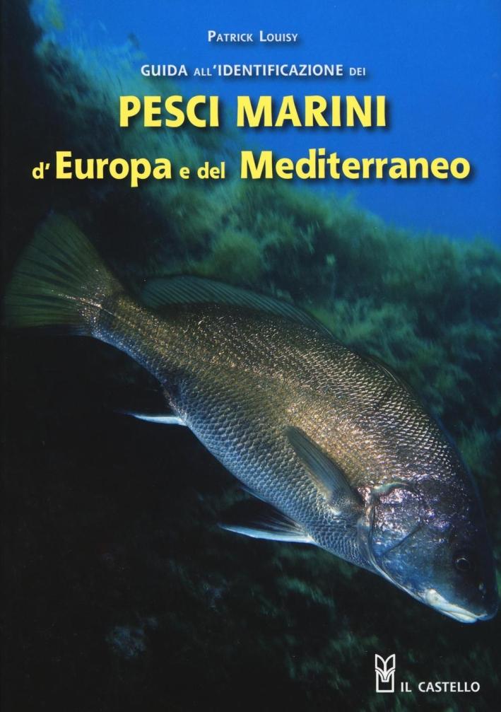Guida all'identificazione dei pesci marini d'Europa e del Mediterraneo.