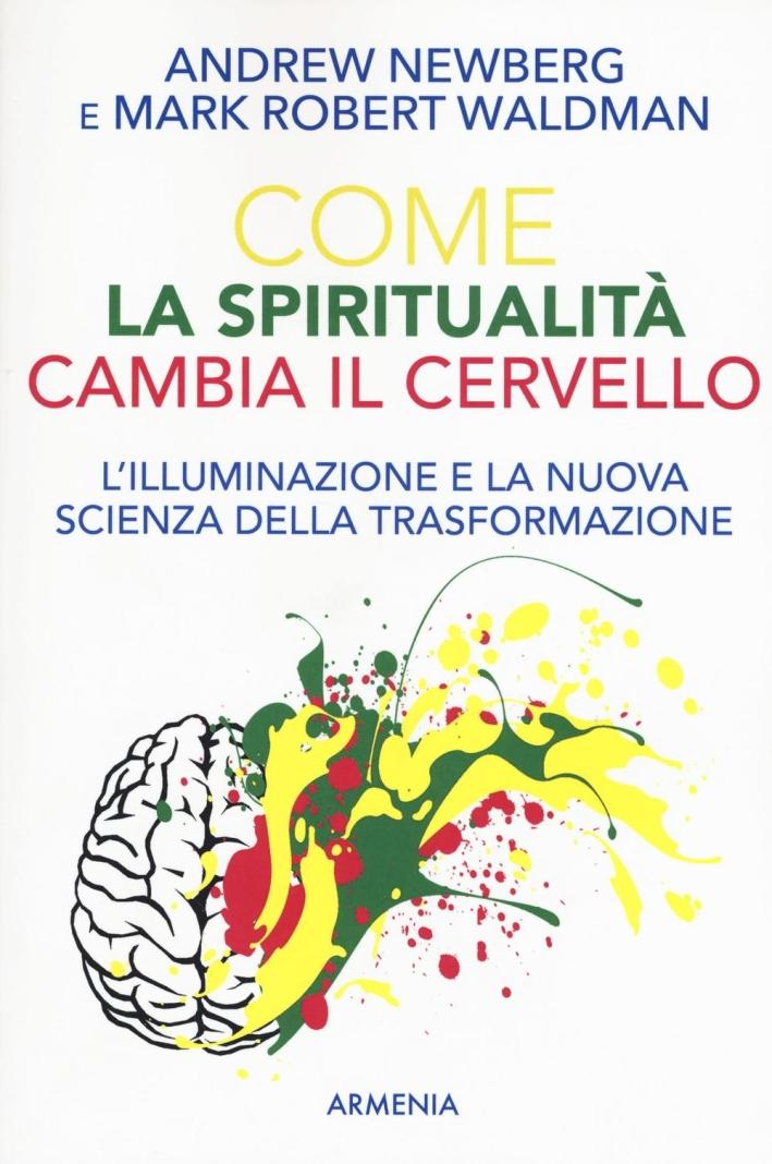Come la spiritualità cambia il cervello.