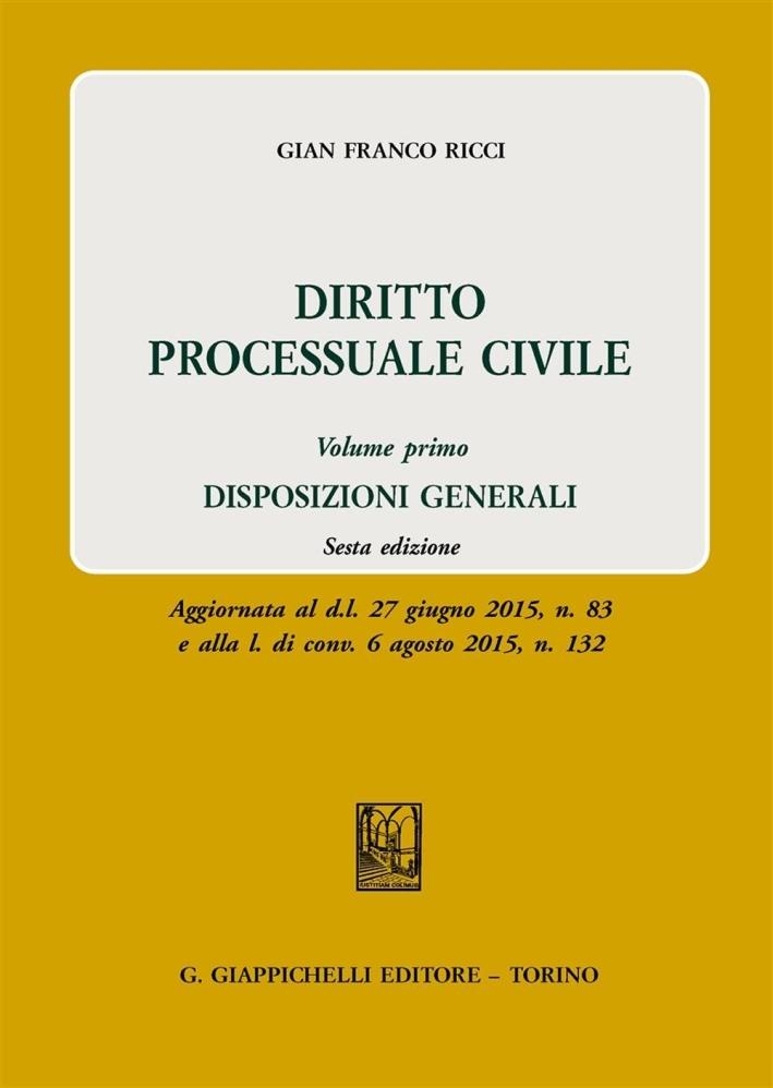Diritto processuale civile. Vol. 1: Disposizioni generali.