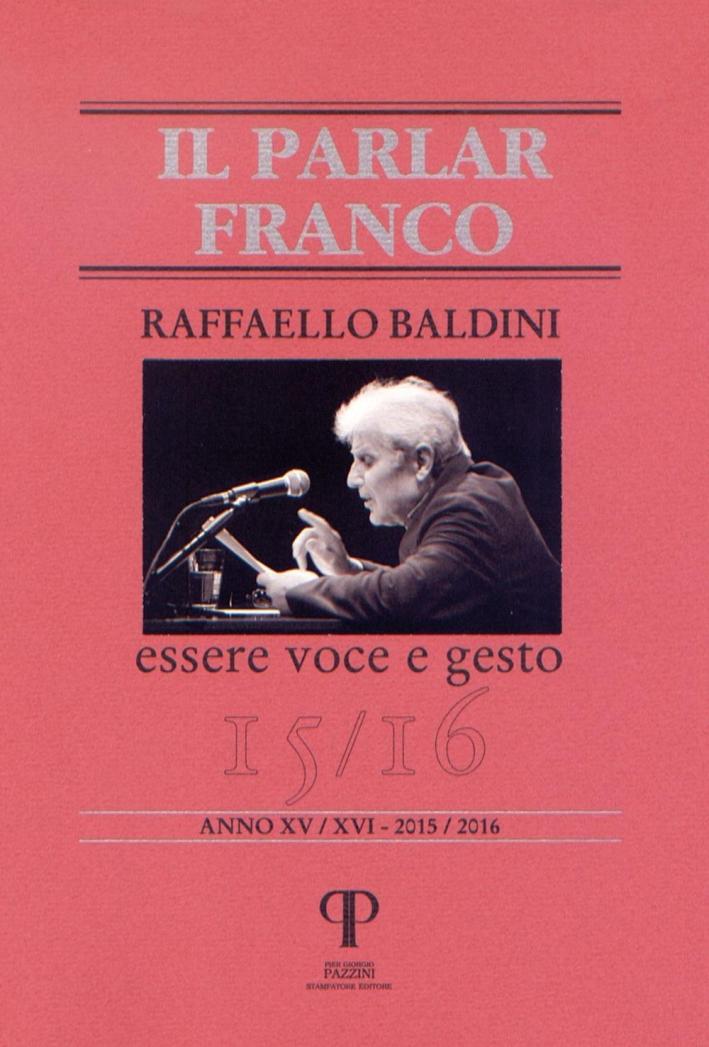 Raffaello Baldini. Essere voce e gesto.