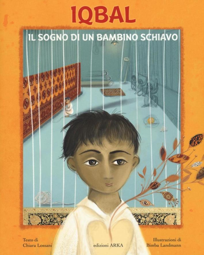 Iqbal. Il sogno di un bambino schiavo. Ediz. illustrata