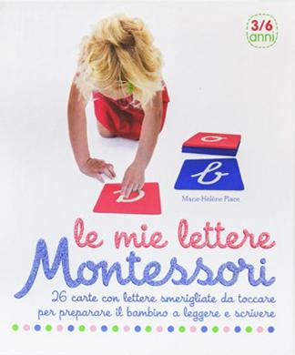 Le Mie Lettere. Montessori. 26 Carte con Lettere Smerigliate Da Toccare per Preparare il Bambino a Leggere e Scrivere.