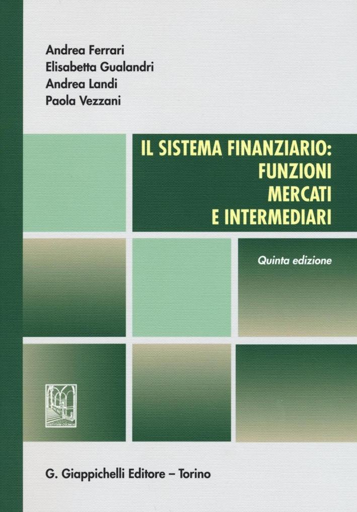 Il sistema finanziario. Funzioni, mercati e intermediari.