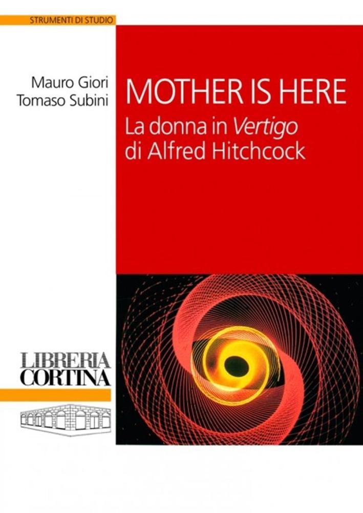 Mother is here. La donna in Vertigo di Alfred Hitchcock.