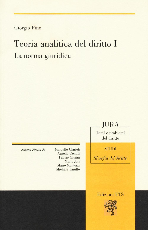 Teoria Analitica del Diritto. I. La Norma Giuridica.